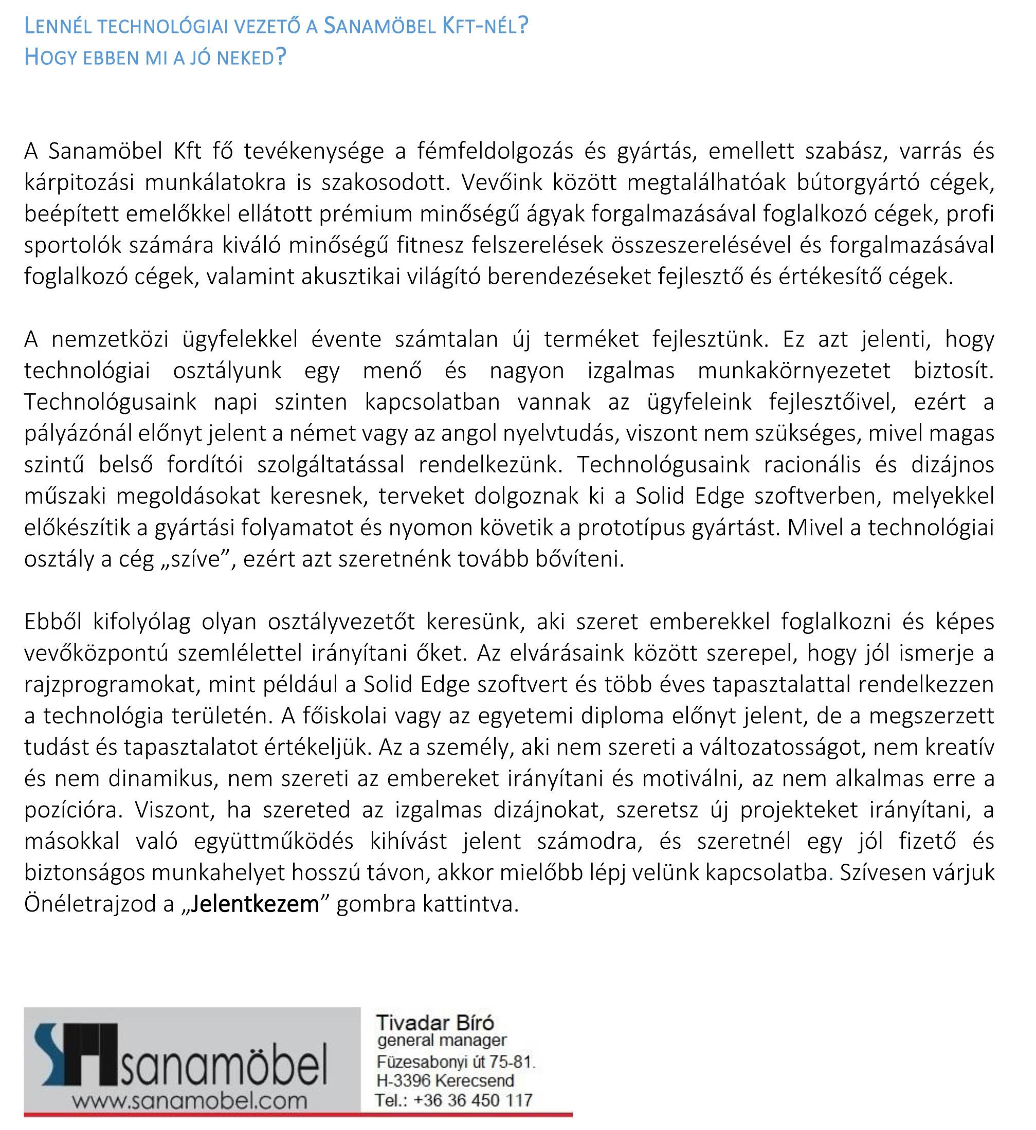 Lennél technológiai vezető a Sanamöbel Kft-nél? Hogy ebben mi a jó neked?